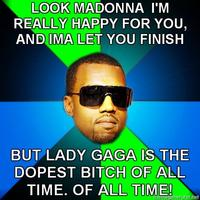 Kanye-finish-look-madonna-im-really-happy-for-you-and-ima-let-you-finish-but-lady-gaga-is-the-dopest