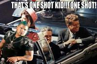 That's One Shot Kid! One Shot!
