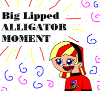 Big Lipped Alligator Moment