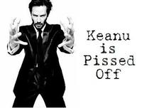 Pissed Off Keanu