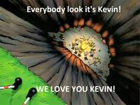 Hey look it's Kevin!