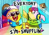 Everyday I'm Shufflin'