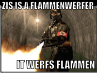 This is a flammenwerfer. It werfs flammen.