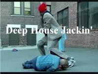 """Deep House Jackin"""""""
