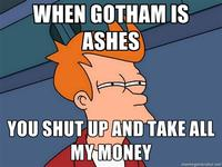 When Gotham is Ashes, You Have My Permission to Die