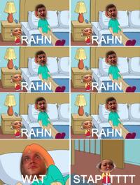 Stawp it, Rahn!