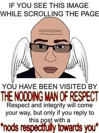 *Nods Respectfully Towards You*