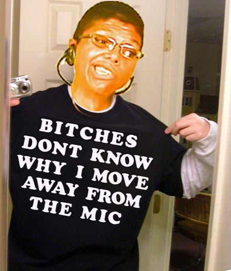 bitches-dont-know-why-i-move-away-from-the-mic.jpg