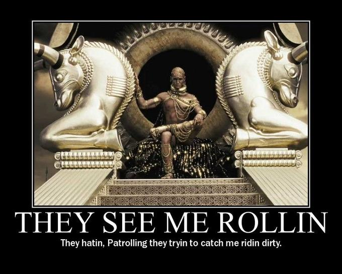 300_Xerxes_They_See_Me_Rollin.jpg