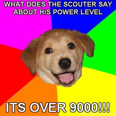 Advice-Dog-what-does-the-scouter-say-about-his-power-level-Its-Over-9000_.jpg