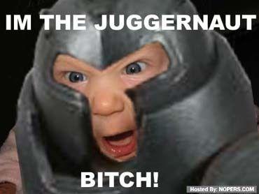 im-the-juggernaut-bitch.jpg