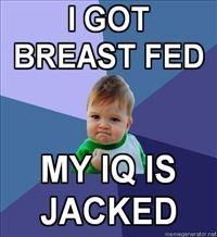 200x218_Success-Kid-I-GOT-BREAST-FED-MY-IQ-IS-JACKED.jpg