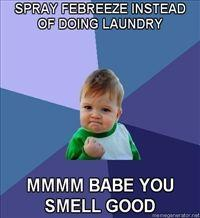 200x218_Success-Kid-Spray-Febreeze-instead-of-doing-laundry-Mmmm-babe-you-smell-good20110724-22047-1rlar7s.jpg