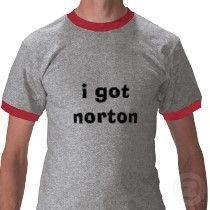 i_got_norton_tshirt-p2357536576074145873y4r_21020110724-22047-1rtdtfl.jpg