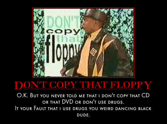 Don__t_copy_that_floppy_by_MexPirateRed.jpg