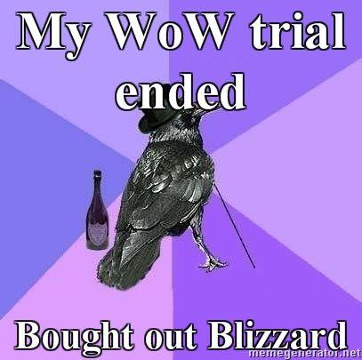 Rich-Raven-My-WoW-trial-ended-Bought-out-Blizzard.jpg