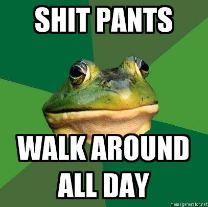 Foul-Bachelor-Frog-SHIT-PANTS-WALK-AROUND-ALL-DAY.jpg