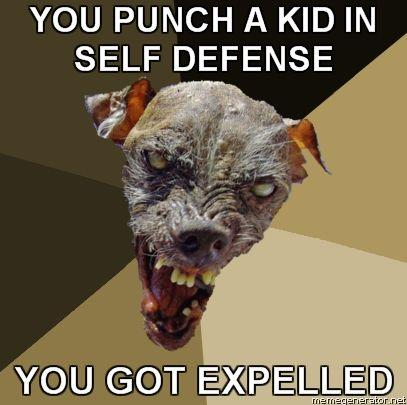 Ugly-Dog-YOU-PUNCH-A-KID-IN-SELF-DEFENSE-YOU-GOT-EXPELLED.jpg