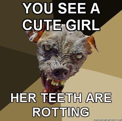 Ugly-Dog-YOU-SEE-A-CUTE-GIRL-HER-TEETH-ARE-ROTTING.jpg