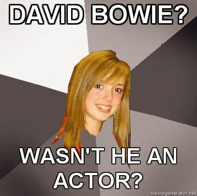 MUSICALLY-OBLIVIOUS-8TH-GRADER-DAVID-BOWIE-WASNT-HE-AN-ACTOR.jpg