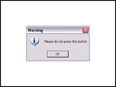 worst_dialog_box--do_not_press_this_button.jpg