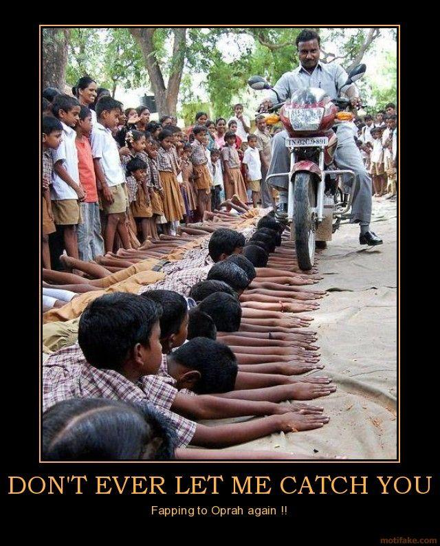 dont-ever-let-me-catch-you-fapping-to-oprah-demotivational-poster-1264462498.jpg