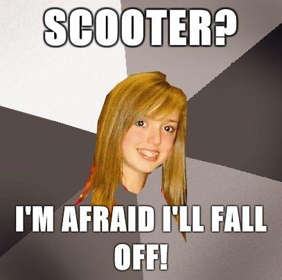 Musically-Oblivious-8th-Grader-SCOOTER-im-afraid-ill-fall-off.jpg
