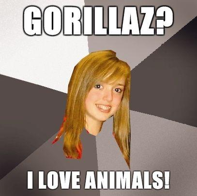 Musically-Oblivious-8th-Grader-Gorillaz-I-love-animals.jpg