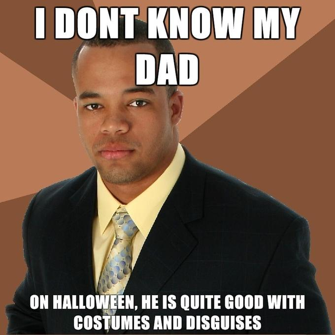 Successful-Negro-i-dont-know-my-dad-on-halloween-he-is-quite-good-with-costumes-and-disguises.jpg