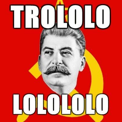 Stalin-Says-trololo-lolololo.jpg