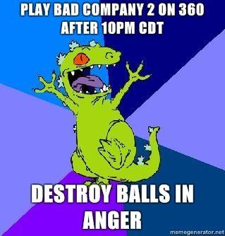 RageQuit-Reptar-Play-Bad-Company-2-on-360-after-10pm-CDT-DESTROY-BALLS-IN-ANGER.jpg