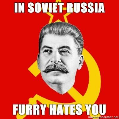 Stalin-Says-in-soviet-russia-furry-hates-you.jpg