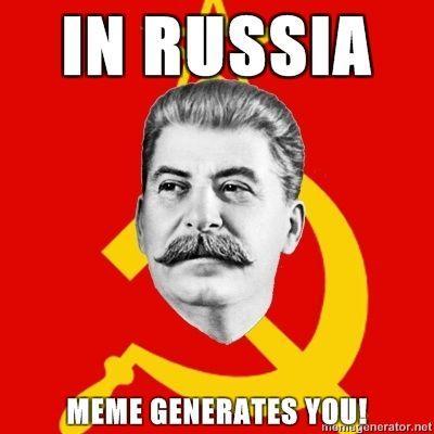 Stalin-Says-In-Russia-Meme-generates-you.jpg