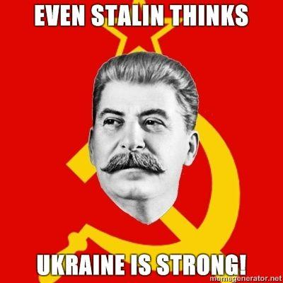 Stalin-Says-Even-Stalin-Thinks-UKRAINE-is-Strong.jpg