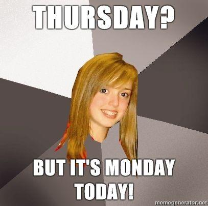 Musically-Oblivious-8th-Grader-THURSDAY-BUT-ITS-MONDAY-TODAY.jpg