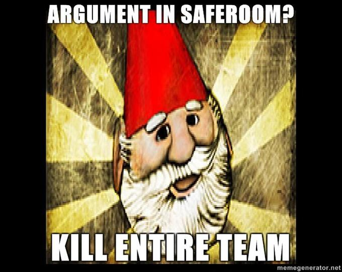 Gnome-Chompski-ARGUMENT-IN-SAFEROOM-KILL-ENTIRE-TEAM.jpg