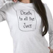 death_to_all_the_juice_tshirt-p235916101736771839t54a_21020110724-22047-vm1ces.jpg