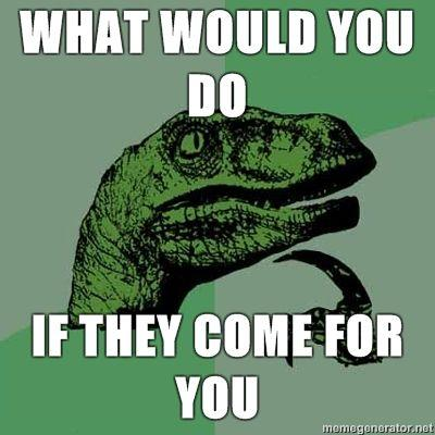 Philosoraptor-What-would-you-do-if-they-come-for-you.jpg