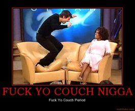 fuck-yo-couch-nigga-demotivational-poster-1215892412.jpg