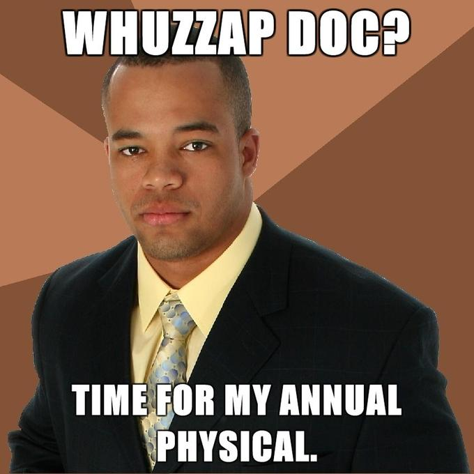 Successful-Negro-Whuzzap-doc-Time-for-my-annual-physical.jpg
