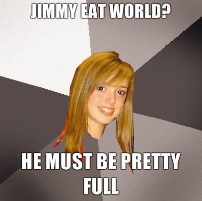 jimmy-eat-world-he-must-be-pretty-full.jpg