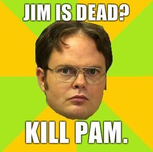 Jim-is-dead-kill-pam.jpg