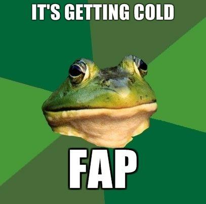 its-getting-cold-fap.jpg