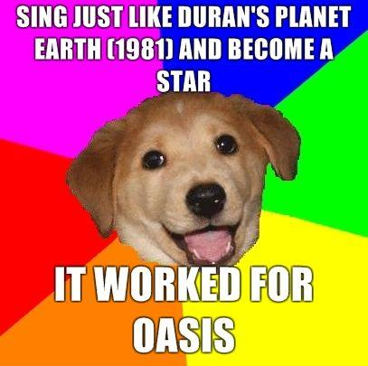 sing-just-like-Durans-Planet-Earth-1981-and-become-a-star-it-worked-for-oasis.jpg