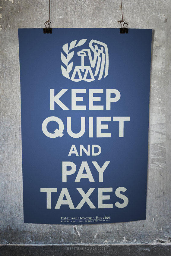 keep-quiet-and-pay-taxes.jpg