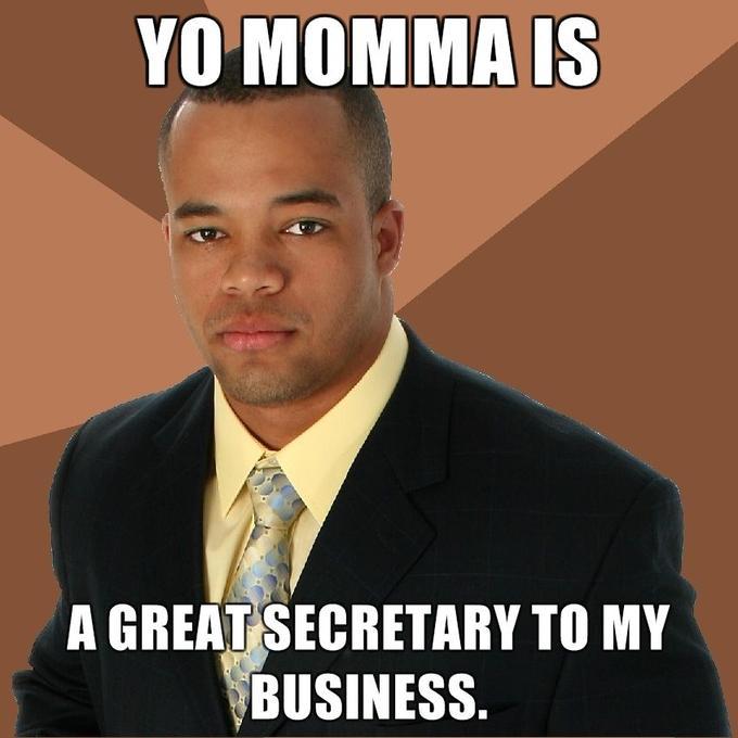 Yo-Momma-is-a-great-secretary-to-my-business.jpg