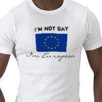 im_not_gay_im_european_tshirt-p235158213191787082qiqd_21020110725-22047-nvrctb.jpg