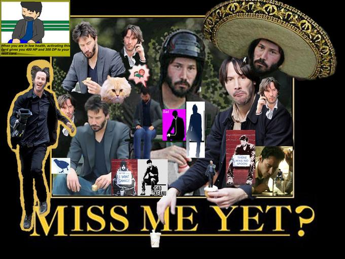 Happy_Sad_Keanu_Miss_me_yet_copy.jpg