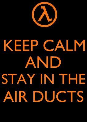 keepcalmandstayintheairducts.jpg
