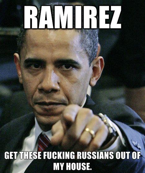RAMIREZ-Get-these-fucking-Russians-out-of-my-house.jpg